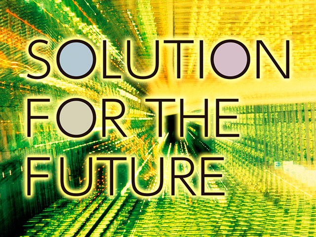 SOLUTION FOR THE FUTURE